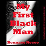 My First Black Man: An Interracial Erotic Short | Rennaey Necee
