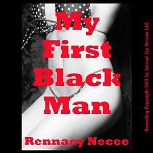My First Black Man: An Interracial Erotic Short | [Rennaey Necee]