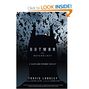 Batman and Psychology: A Dark and Stormy Knight by