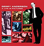 img - for Gerry Anderson: A Life in Pictures book / textbook / text book