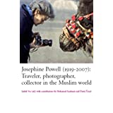 Josephine Powell (1919-2007): Traveller, Photographer, Collector in the Muslim World [With DVD] (Bulletins of the Royal Tropical Institute)by Mohamed Saadouni