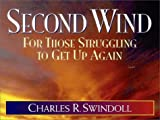 Second Wind: For Those Struggling to Get Up Again (0310420814) by Swindoll, Charles R.