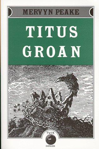 Titus Groan (Gormenghast Trilogy, #1)