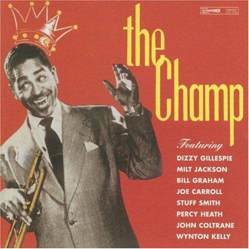 Dizzy Gillespie - The Champ - Zortam Music