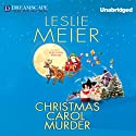 Christmas Carol Murder: A Lucy Stone Mystery (       UNABRIDGED) by Leslie Meier Narrated by Karen White