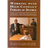 Working with High-Conflict Families of Divorce: A Guide for Professionalsby Mitchell A. Baris