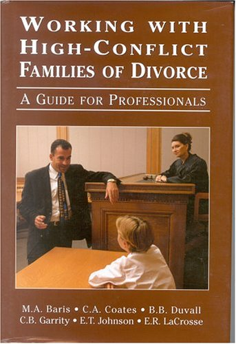 Working with High-Conflict Families of Divorce: A Guide for Professionals
