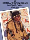 Six North American Indian Portrait Cards (Dover Postcards)