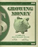 img - for Growing Money: A Complete Investing Guide for Kids book / textbook / text book