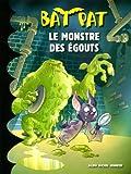 Bat Pat, Tome 7 : Le monstre des égouts