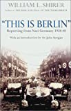 This Is Berlin: Reporting from Nazi Germany, 1938-40 (1585672793) by Shirer, William