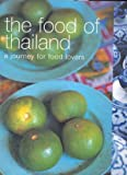 The Food of Thailand: A Journey for Food Lovers
