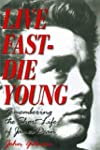 Live Fast -- Die Young: My Life With...