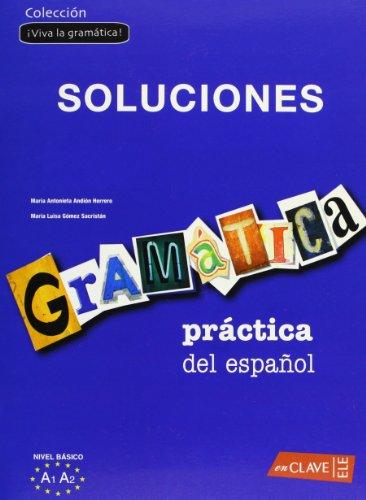 Gramática práctica del español - nivel básico Soluciones: (A1-A2) (Viva la gramatica !)