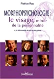 Morphopsychologie : le visage, miroir de la personnalit : A la dcouverte de soi et des autres