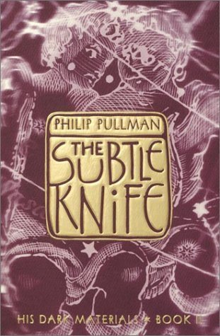 The Subtle Knife (His Dark Materials, Book 2) By Pullman, Philip [2002]