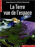 echange, troc Cazenave, Massonet - La Terre vue de l'espace