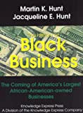 The History of Black Business : The Coming of America's Largest African-American-Owned Businesses