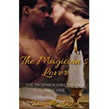 The Magician's Lover - full length erotic romance novel (The Prophecy Girl Trilogy)
