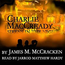 Charlie MacCready: Sirens in the Night | Livre audio Auteur(s) : James M. McCracken Narrateur(s) : Jarrod Matthew Hardy Esq.