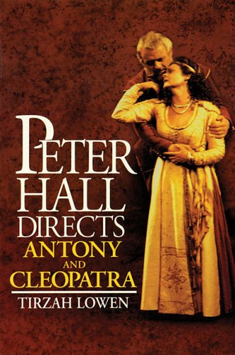 Peter Hall Directs Anthony and Cleopatra