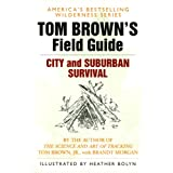 Tom Brown's Guide to City and Suburban Survival (Field Guide) ~ Tom Brown Jr.