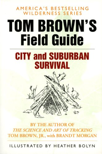 Tom Brown's Guide to City and Suburban Survival (Field Guide): Tom Brown: 9780425091722: Amazon.com: Books