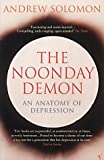 The Noonday Demon: An Anatomy of Depression (0099277131) by Solomon, Andrew