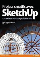 Projets créatifs avec SketchUp, 10 cas réels d'utilisation professionnelle