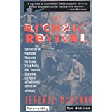 The Archaic Revival: Speculations on Psychedelic Mushrooms, the Amazon, Virtual Reality, UFOs, Evolutby Terence Mckenna