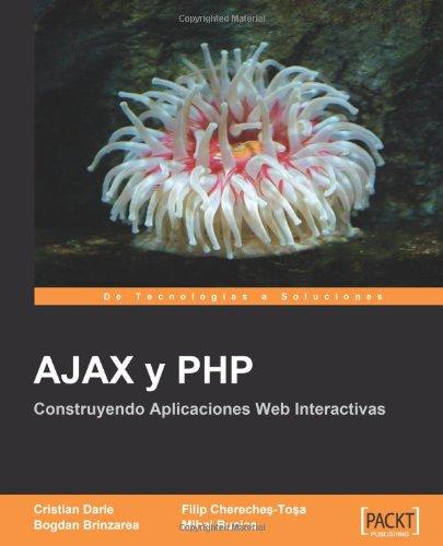 AJAX y PHP: Construyendo Aplicaciones Web Interactivas [Espanol]  [Bucica, Mihai - Brinzarea, Bogdan - Chereches-Tosa, Filip - Darie, Cristian] (Tapa Blanda)