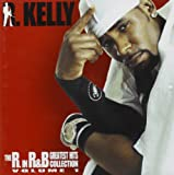 R. Kelly The R In RnB Collection Vol. 1 - Greatest Hits