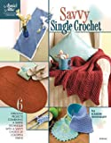 img - for Savvy Single Crochet (Annie's Attic: Crochet) book / textbook / text book