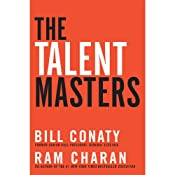 The Talent Masters: Why Smart Leaders Put People Before Numbers | [Bill Conaty, Ram Charan]