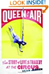Queen of the Air: A True Story of Lov...