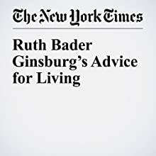 Ruth Bader Ginsburg's Advice for Living Other by Ruth Bader Ginsburg Narrated by Caroline Miller