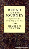 Bread for the Journey: Reflections for Every Day of the Year (0232522030) by Nouwen, Henri J. M.