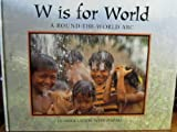 img - for W Is for World: Around the World ABC book / textbook / text book