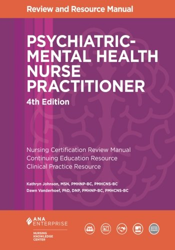Psychiatric-Mental Health Nurse Practitioner Review and Resource Manual, 4th Edition