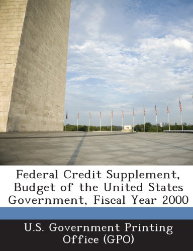 Federal Credit Supplement, Budget Of The United States Government, Fiscal Year 2000