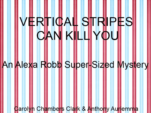 Vertical Stripes Can Kill You (Alexa Robb, Super-Sized is Beautiful Mysteries)