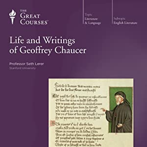 The Life and Writings of Geoffrey Chaucer | [ The Great Courses, Seth Lerer]