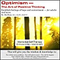 Optimism: The Art of Positive Thinking Audiobook by Abe Kass,  R.S.W. Narrated by Wayne June