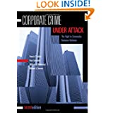 Corporate Crime Under Attack, Second Edition: The Fight to Criminalize Business Violence