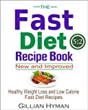 The Fast Diet Recipe Book: Healthy Weight Loss and Low Calorie Fast Diet Recipes (5 2 Diet Recipes)