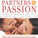 Partners In Passion: A Guide to Great Sex, Emotional Intimacy and Long-term Love (       UNABRIDGED) by Mark A. Michaels, Patricia Johnson Narrated by Jenifer Krist