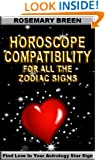 Horoscope Compatibility Book For All The Zodiac Signs (How To Find Love In Your Astrology Star Sign 1)