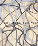 Brice Marden--Cold Mountain (0939594307) by Richardson, Brenda