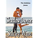 Shadow Dance: The Mulleins of Katherine Bay ~ Shirley Wine