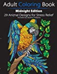 Adult Coloring Book: Midnight Edition...
